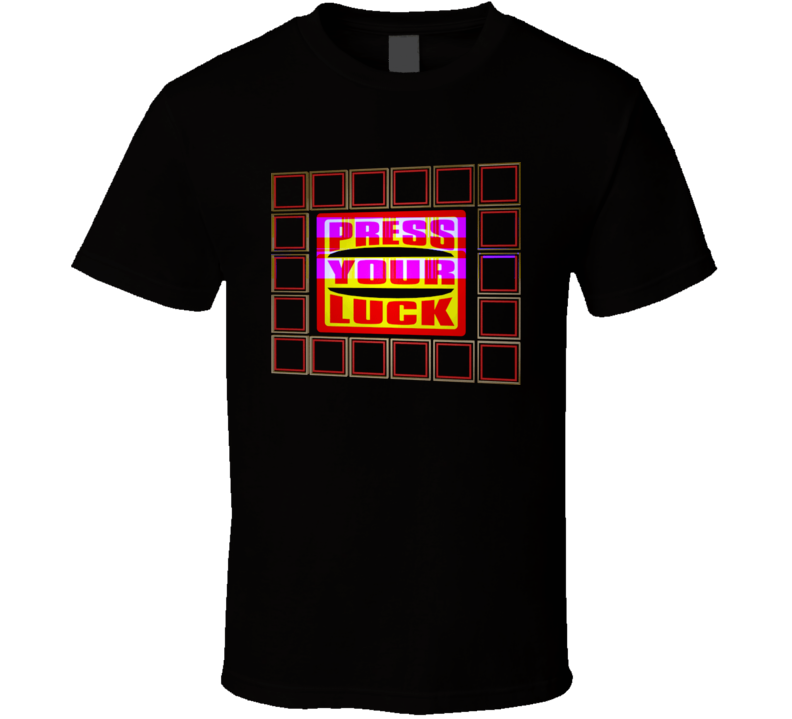 Press Your Luck Game Tv Show T Shirt