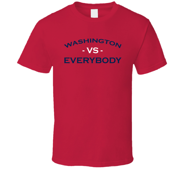 Washington Vs Everybody Washington Is United Hockey T Shirt