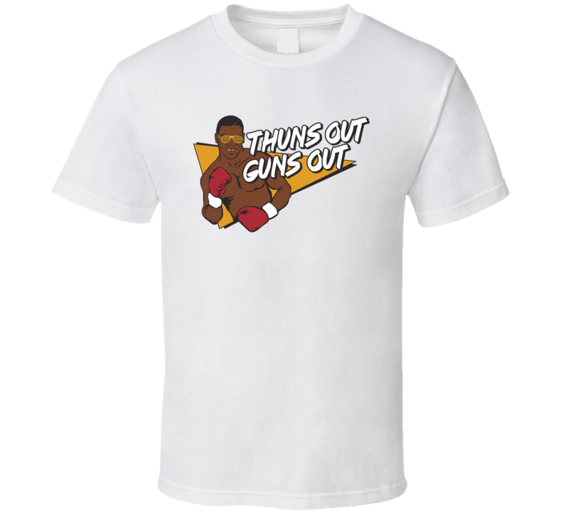 Thuns Out Guns Out Mike Tyson Boxing T Shirt