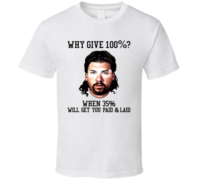 Eastbound And Down Kenny Powers Motivational T Shirt
