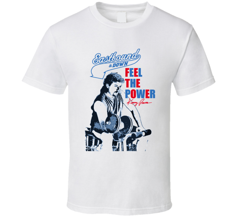 Eastbound And Down Kenny Powers Feel The Power T Shirt
