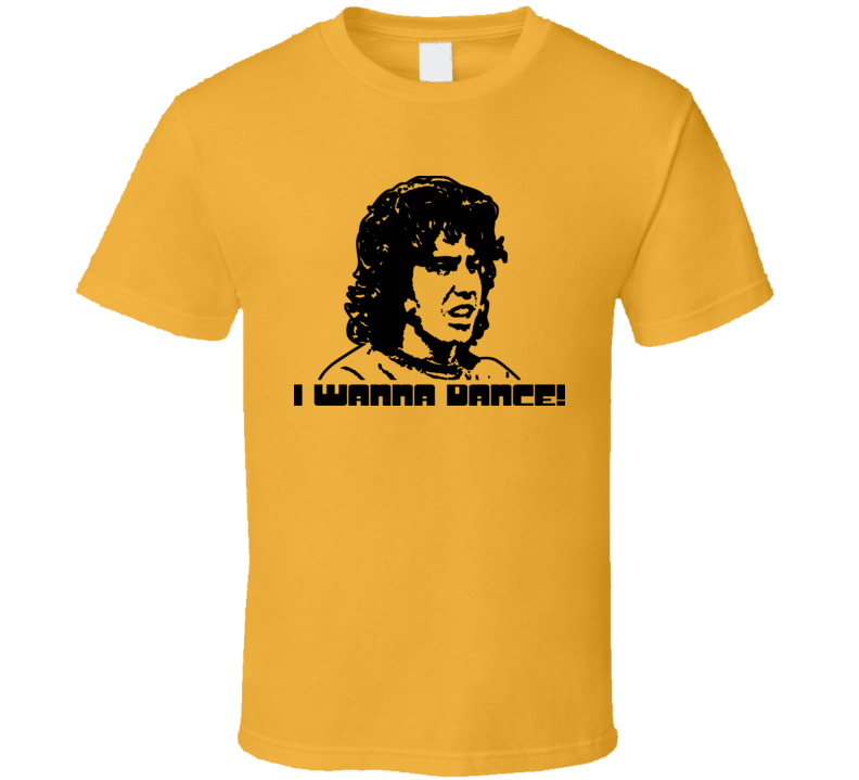 Dazed And Confused Mike Dance Movie Quote T Shirt