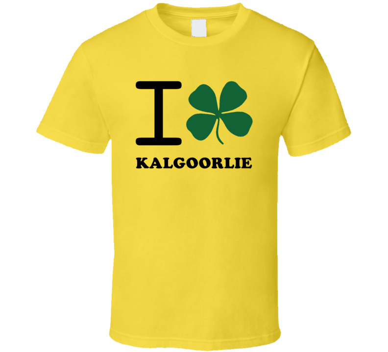 I Clover Kalgoorlie Australia Heart Love Irish City T Shirt