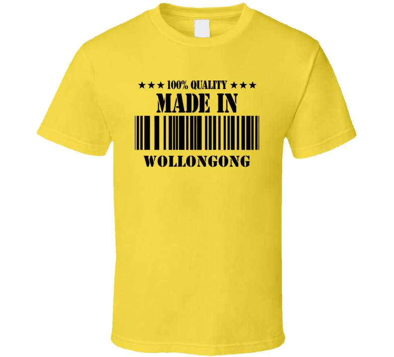 Made In Wollongong Australia Funny Cool City T Shirt