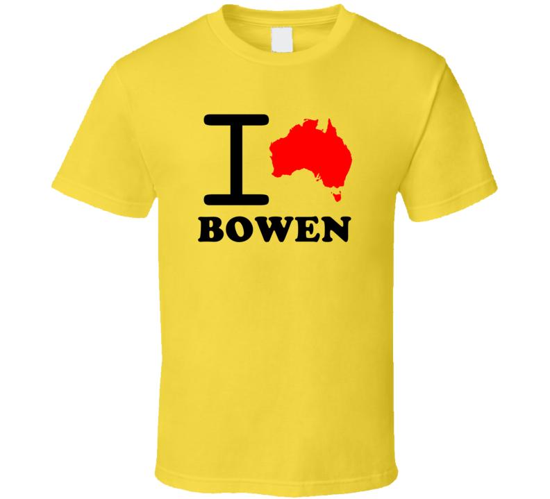 I Love Bowen Australia Country Heart Cool City T Shirt