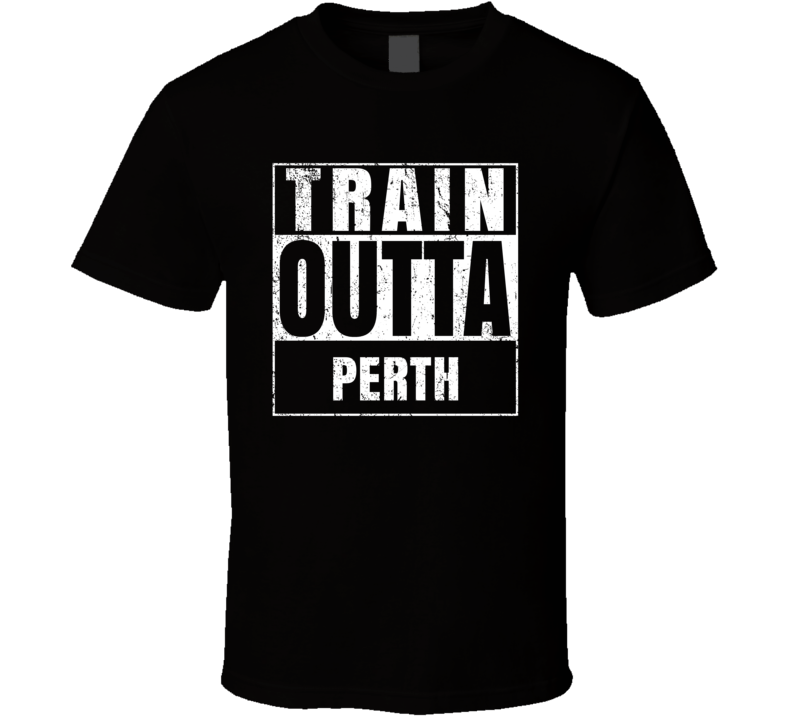 Train Outta Perth Australia City Straight Outta Parody Crossfit Boxing MMA T Shirt
