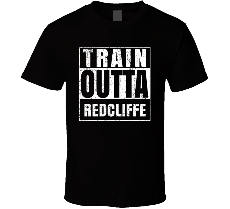 Train Outta Redcliffe Australia City Straight Outta Parody Crossfit Boxing MMA T Shirt