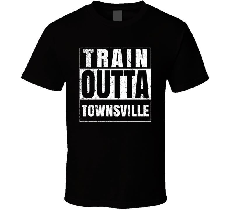Train Outta Townsville Australia City Straight Outta Parody Crossfit Boxing MMA T Shirt