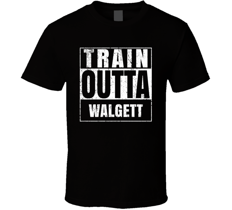 Train Outta Walgett Australia City Straight Outta Parody Crossfit Boxing MMA T Shirt