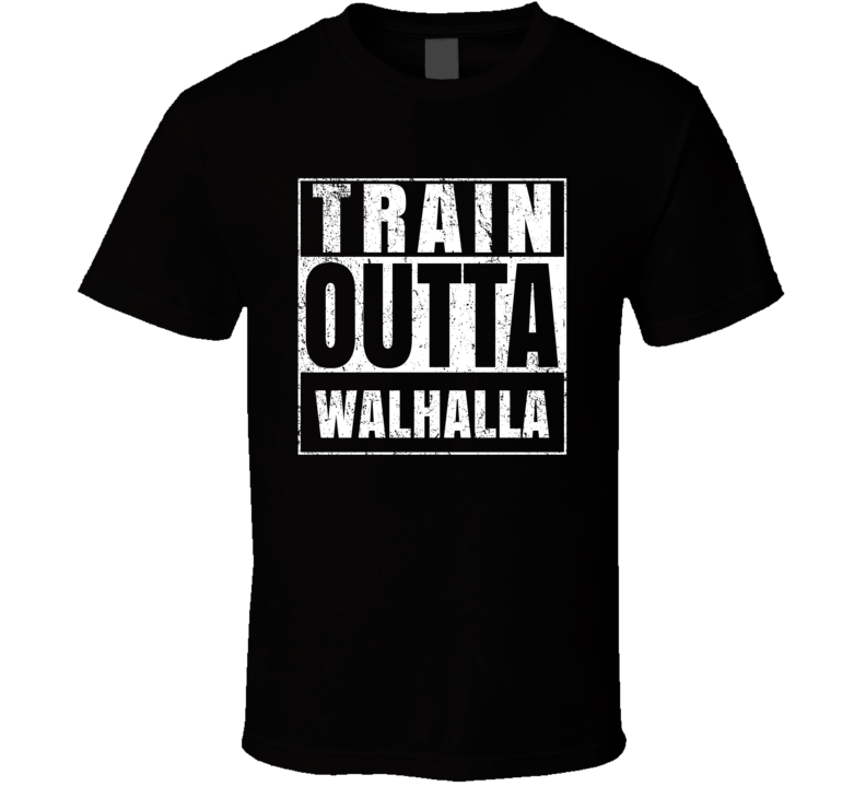 Train Outta Walhalla Australia City Straight Outta Parody Crossfit Boxing MMA T Shirt