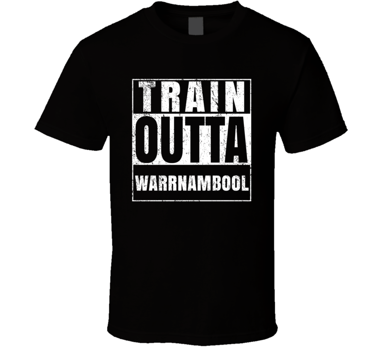 Train Outta Warrnambool Australia City Straight Outta Parody Crossfit Boxing MMA T Shirt