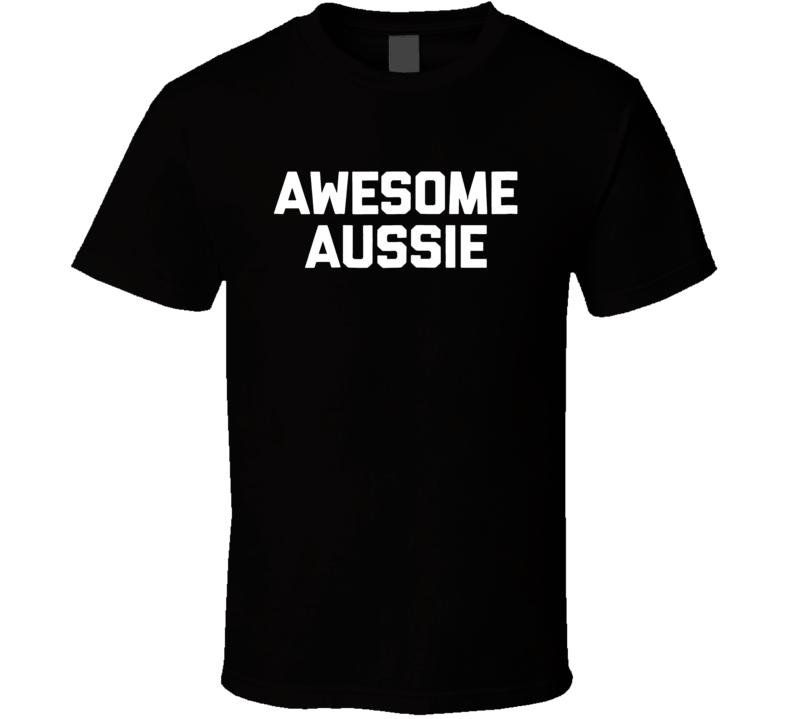 Awesome Aussie T Shirt