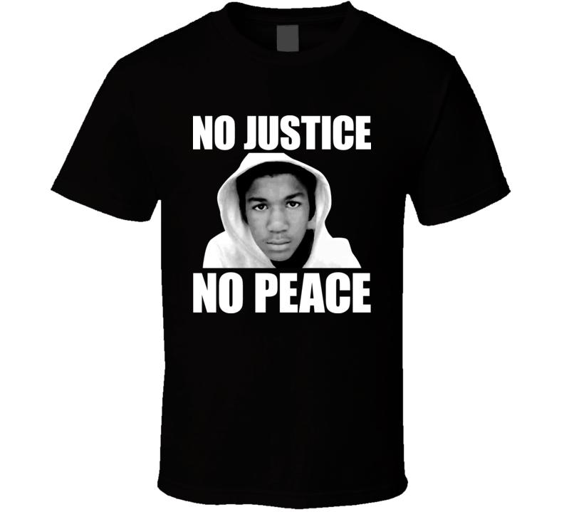 Trayvon Martin No Justice No Peace T Shirt