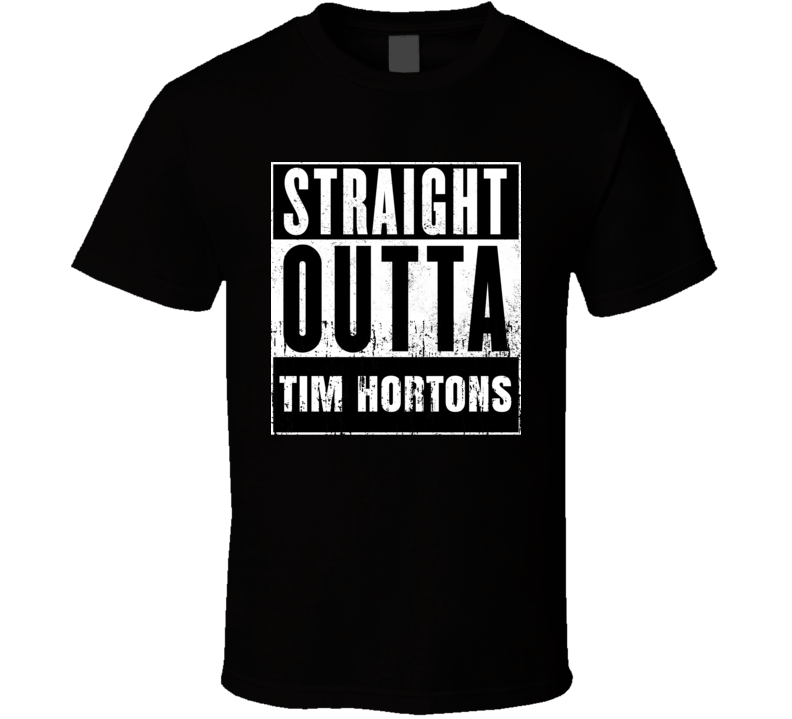 Straight Outta Tim Hortons Movie and Fast Food Parody T Shirt