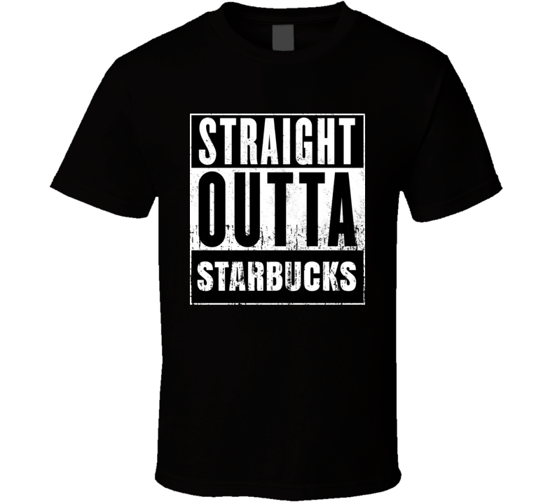 Straight Outta Starbucks Movie and Fast Food Parody T Shirt