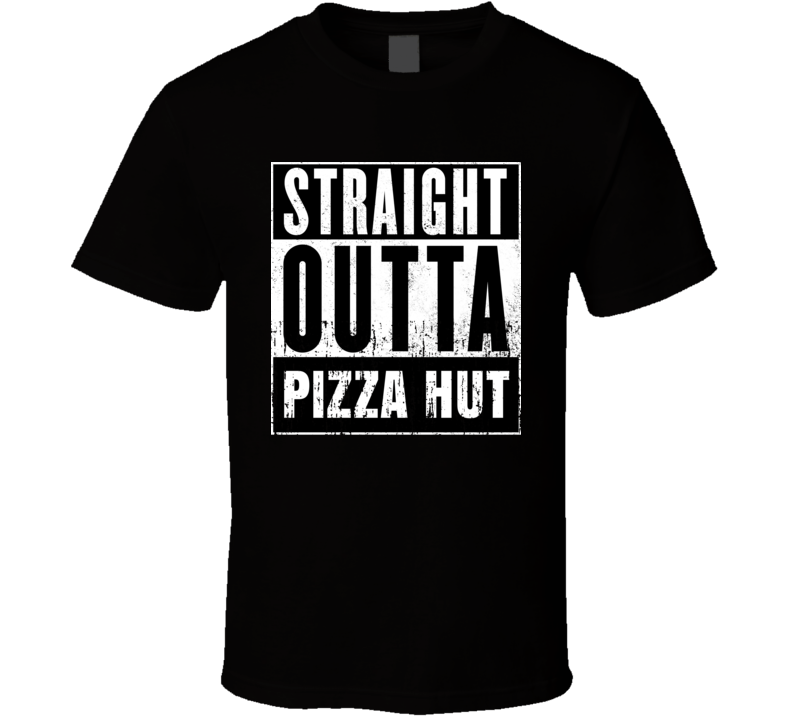 Straight Outta Pizza Hut Movie and Fast Food Parody T Shirt