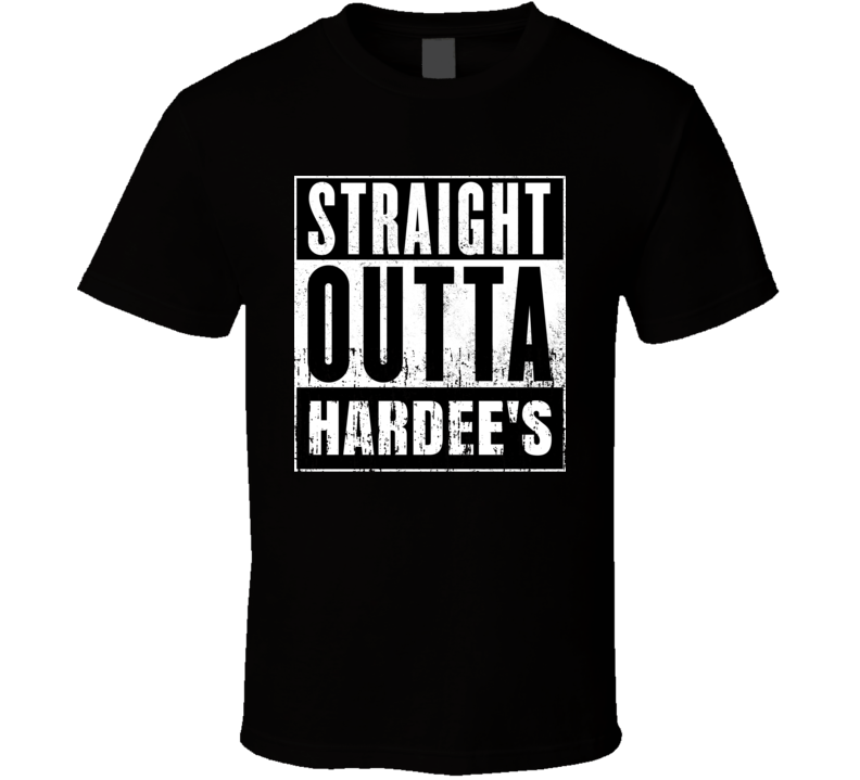 Straight Outta Hardee's Movie and Fast Food Parody T Shirt