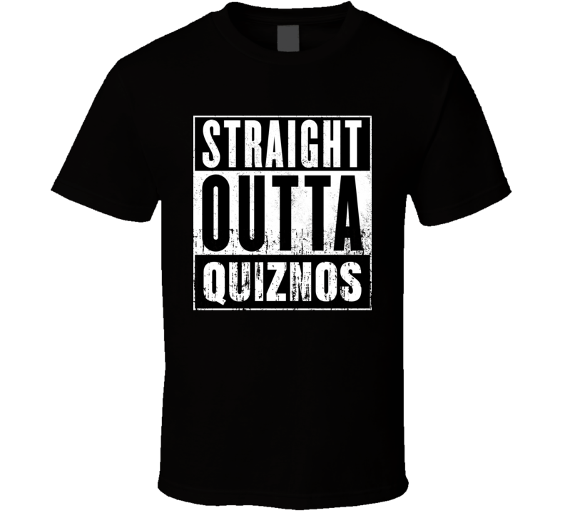 Straight Outta Quiznos Movie and Fast Food Parody T Shirt