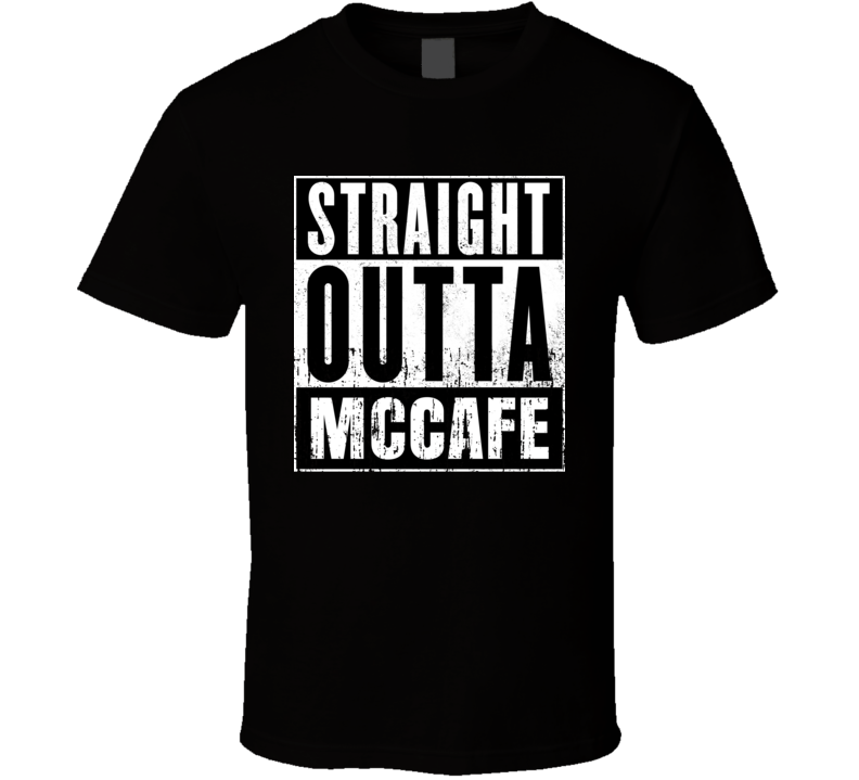 Straight Outta McCafe Movie and Fast Food Parody T Shirt