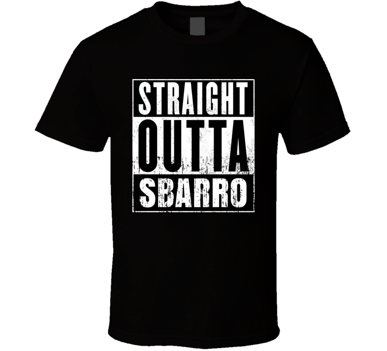 Straight Outta Sbarro Movie and Fast Food Parody T Shirt