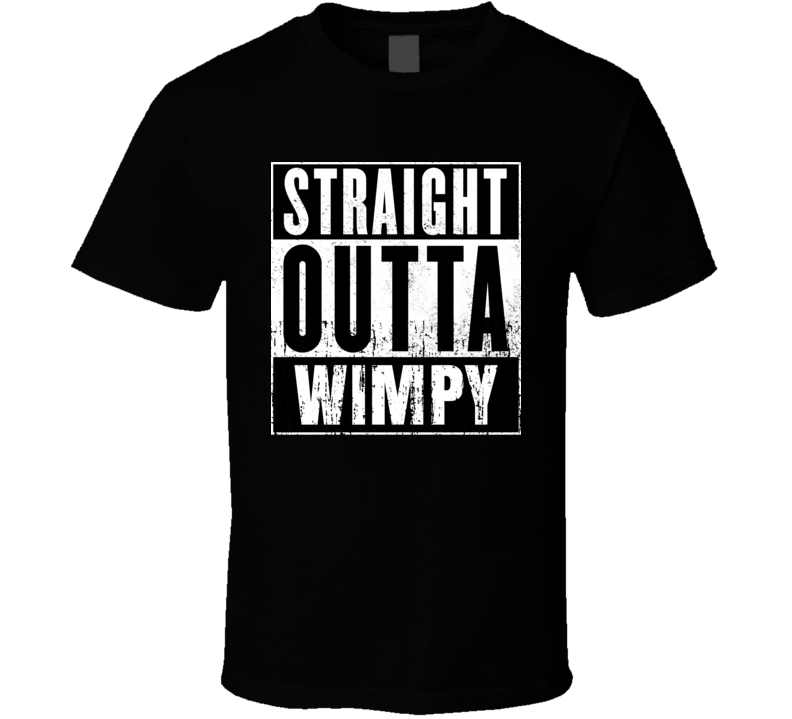 Straight Outta Wimpy Movie and Fast Food Parody T Shirt