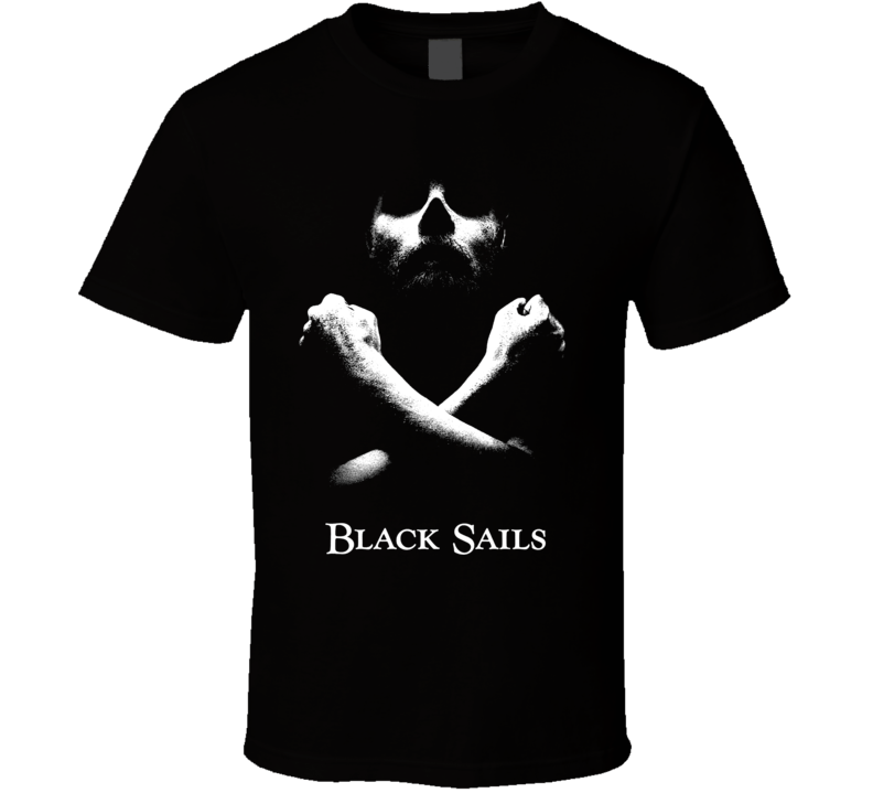 Black Sails Pirates TV Show T Shirt