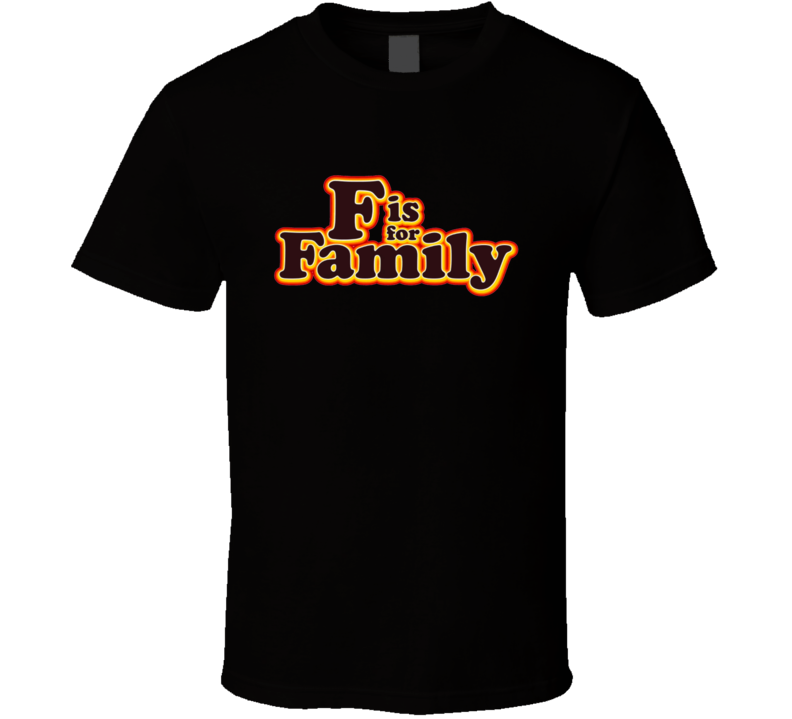 F is for Family Bill Burr Funny Comedy Cartoon TV Show T Shirt