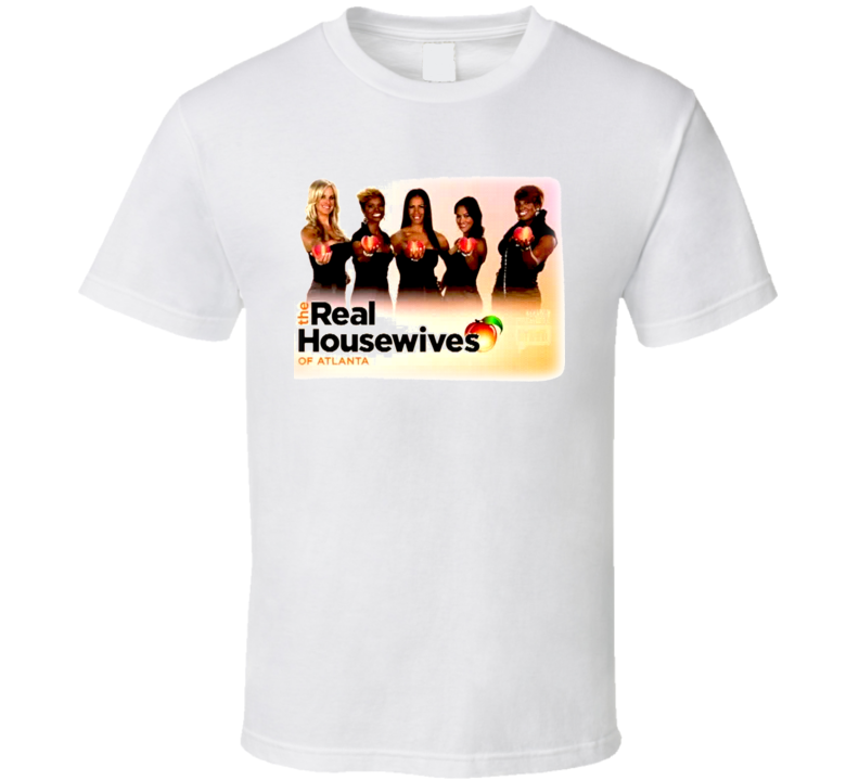 Real Housewives Atlanta T Shirt
