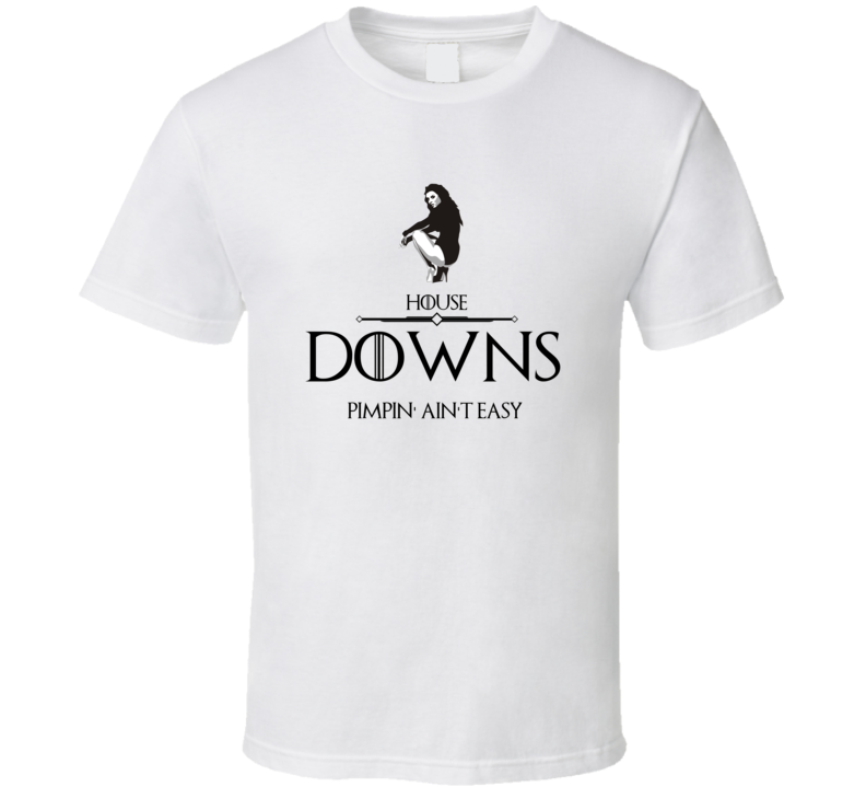 Game Of Thrones Pimp Sigil House Downs Cult Classic Tv Show T Shirt