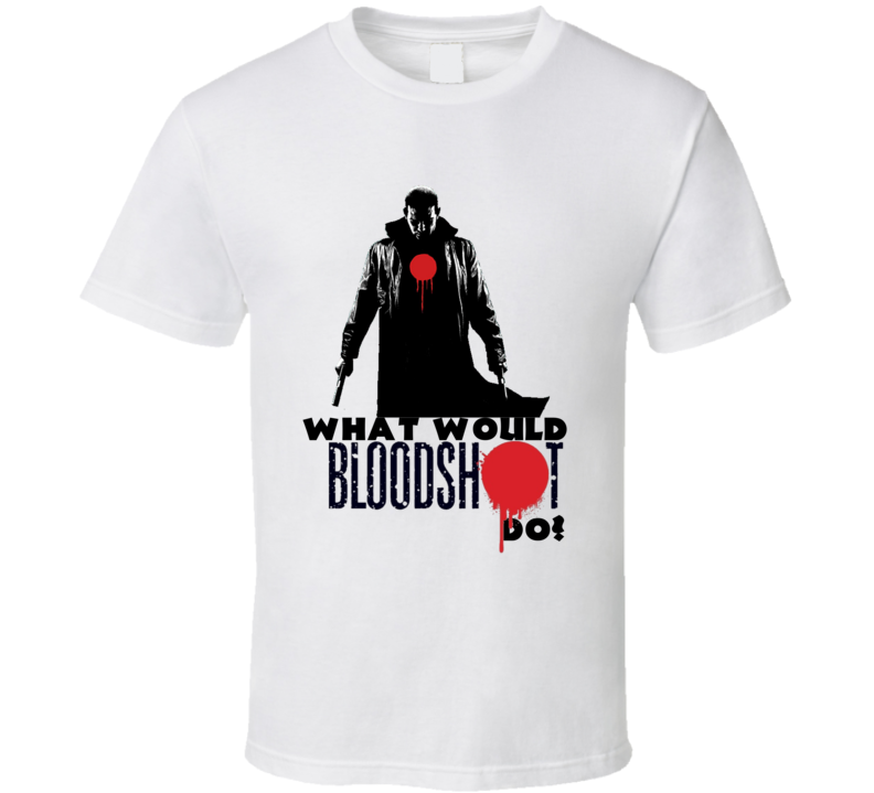 What Would Bloodshot Do? Cult Comicbook T shirt