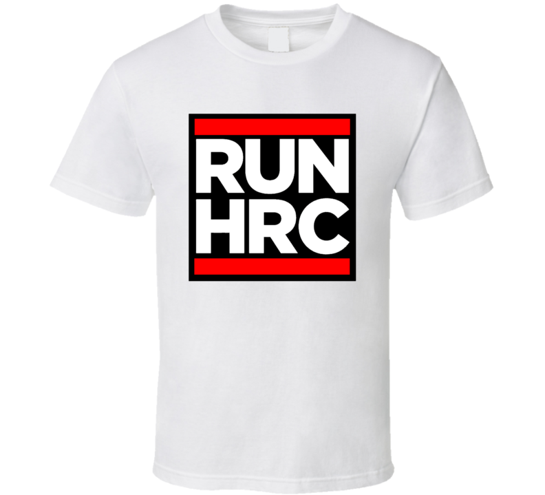 RUN HRC Vote Hillary Clinton Hip Hop Support Political T shirt