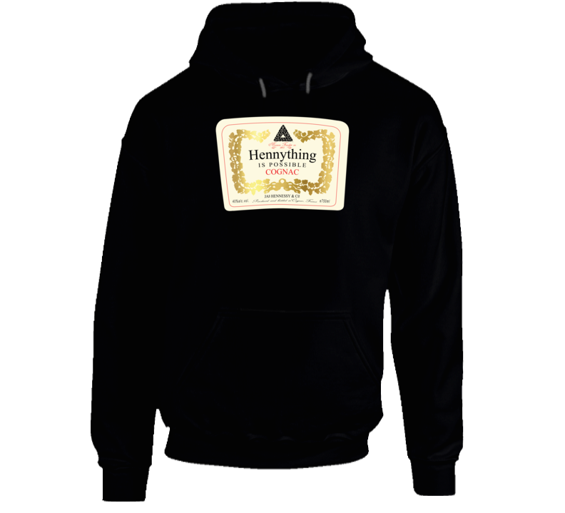 Hennything is Possible Cognac Funny Parody Hooded Pullover