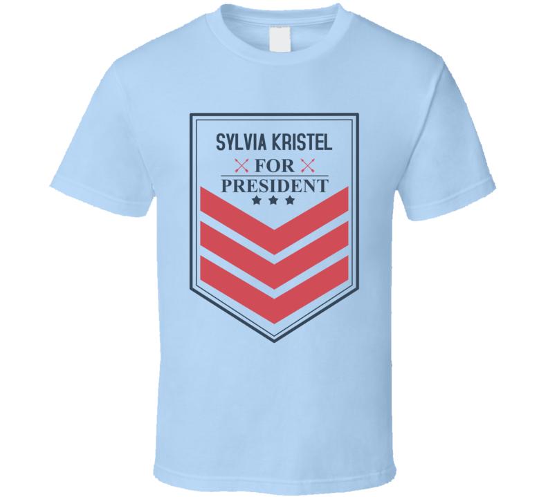 SYLVIA KRISTEL For President Funny Best Ever Female Celeb Cool Fan T Shirt