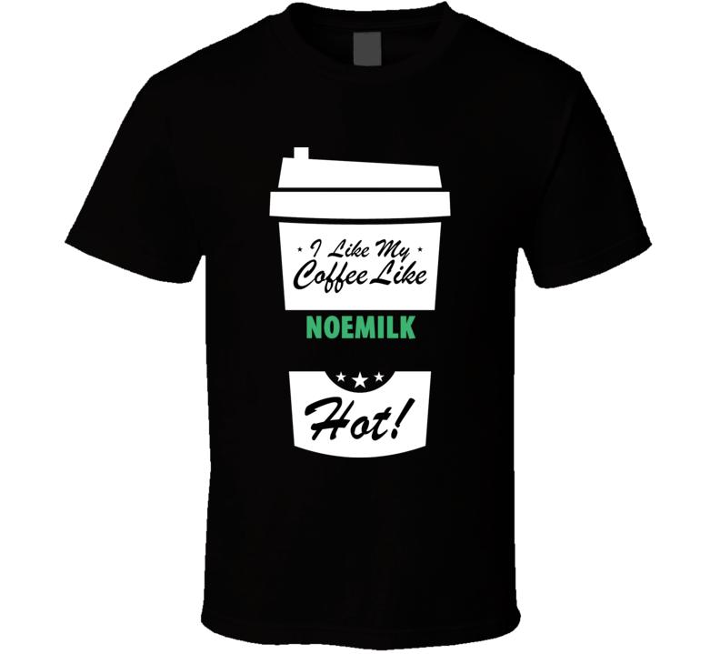 I Like My Coffee Like NOEMILK  Hot Funny Pornstar Cool Fan T Shirt