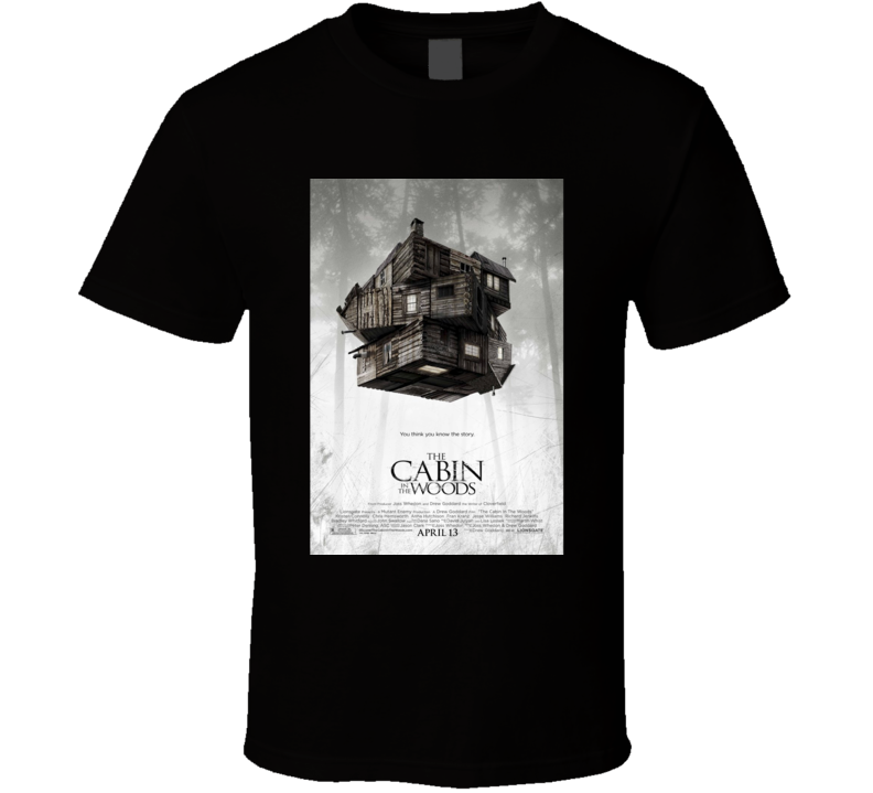 Cabin In The Woods Cool Horror Cult Classic Movie Poster Fan T Shirt