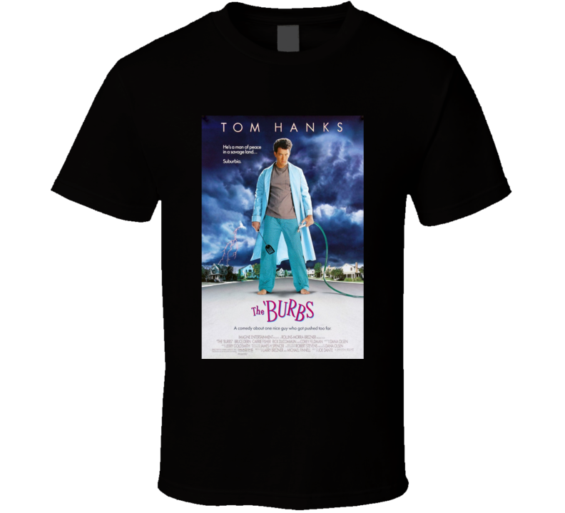 The 'Burbs Cool 80's Comedy Vintage Classic Movie Poster Fan T Shirt