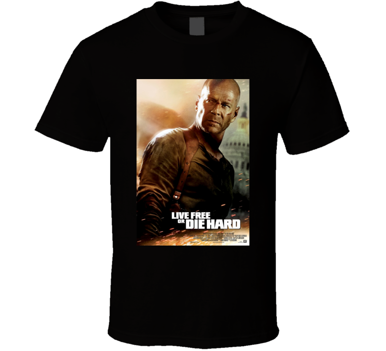 Live Free Or Die Hard Cool 21st Century Classic Action Movie Poster Fan T Shirt