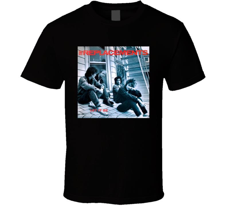 The Replacements Let It Be Vintage 80's Rock Album Cool Classic  Fan T Shirt