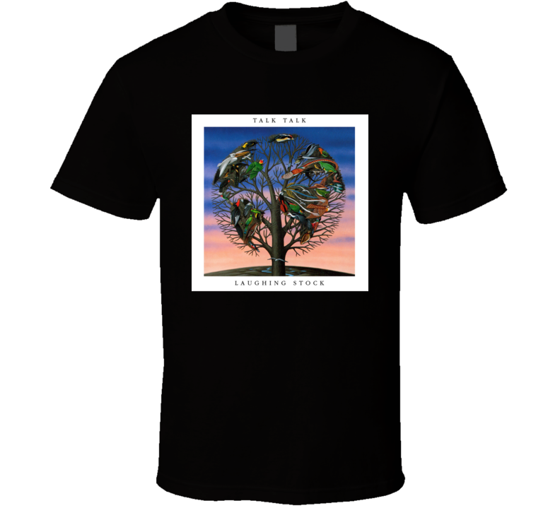 Talk Talk Laughing Stock 90's Rock Album Cool Classic  Fan T Shirt