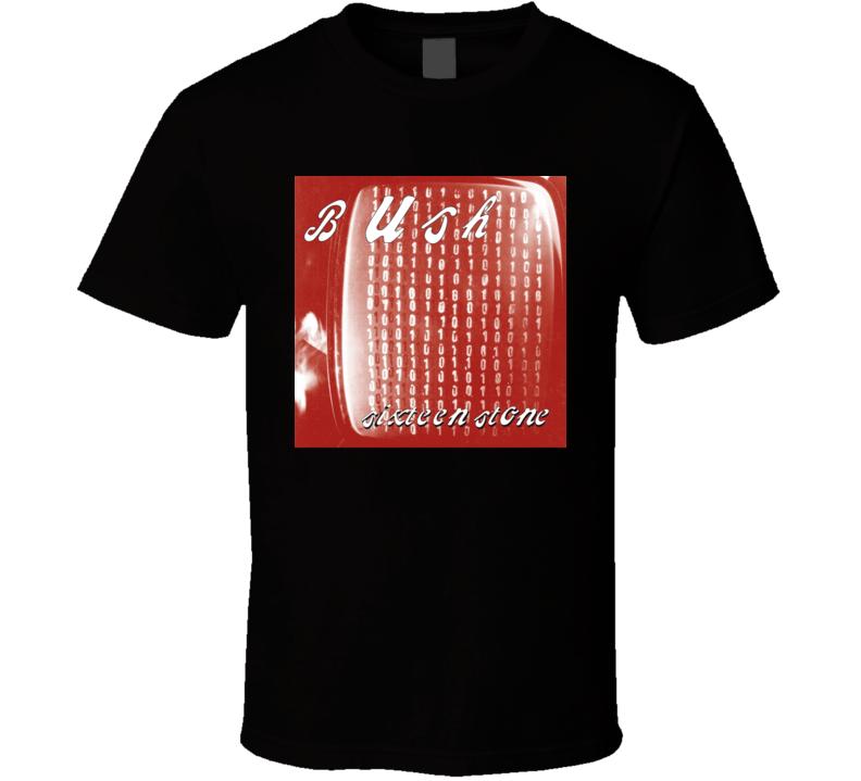 Bush Sixteen Stone 90's Rock Album Cool Classic  Fan T Shirt