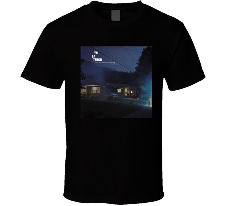 Yo La Tengo And Then Nothing Turned Itself Inside-Out 21st Century Rock Album Cool Classic  Fan T Shirt