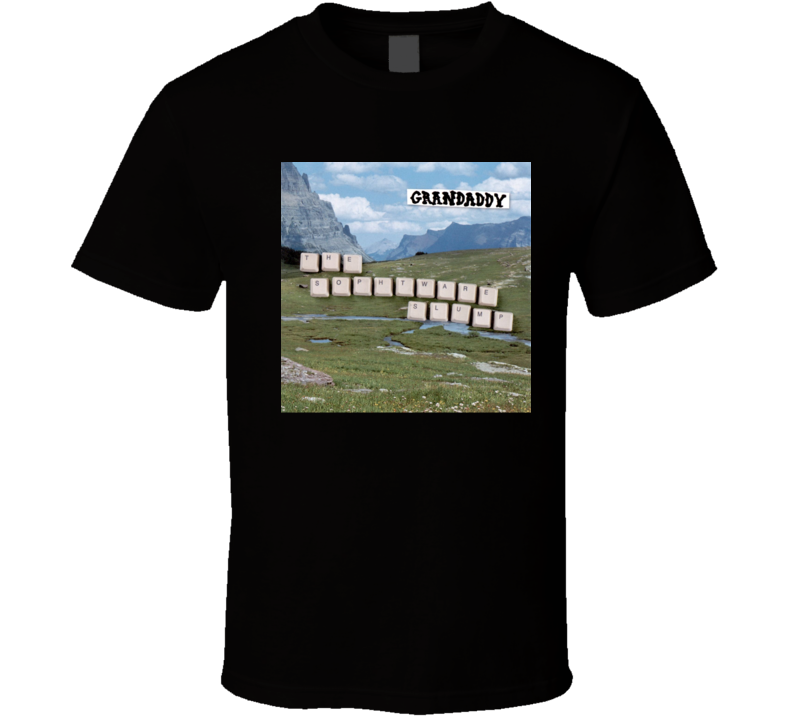 Grandaddy The Sophtware Slump 21st Century Rock Album Cool Classic  Fan T Shirt