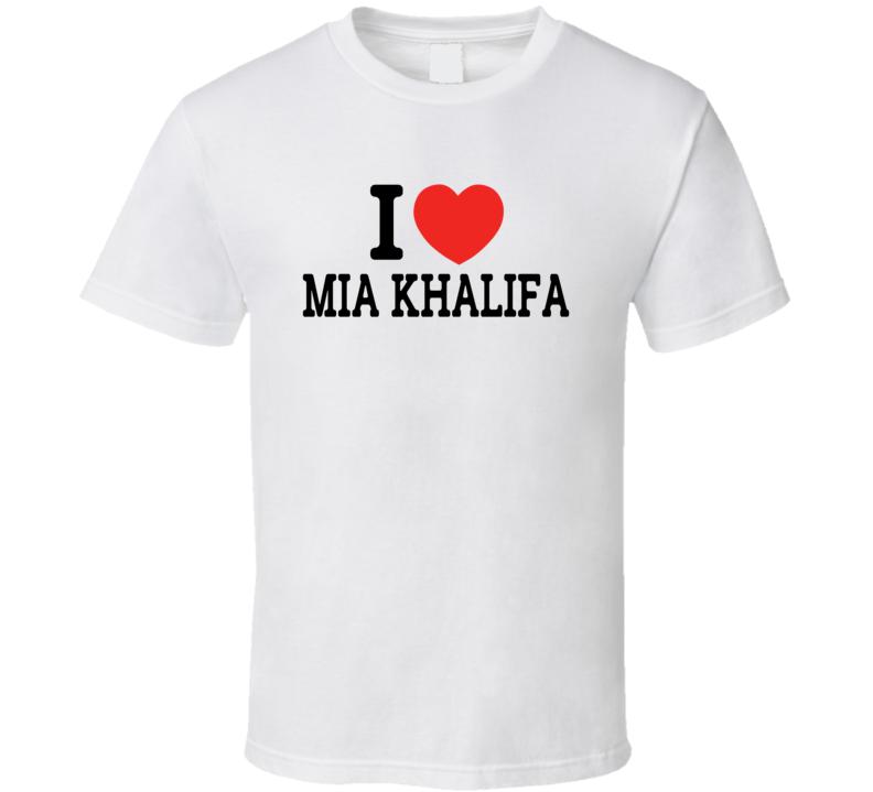 I Love Mia Khalifa Funny Porn T Shirt