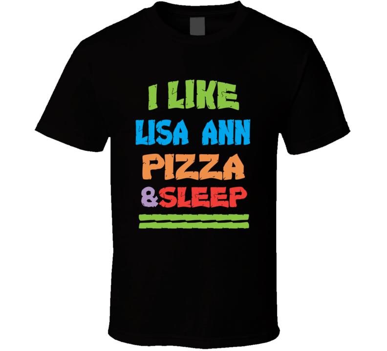 I Like Lisa Ann Pizza And Sleep Funny Porn T Shirt