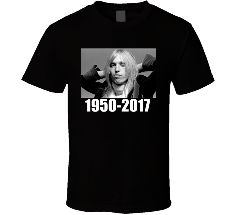 Tom Petty Rest In Peace 1950 - 2017 Music Legend T Shirt