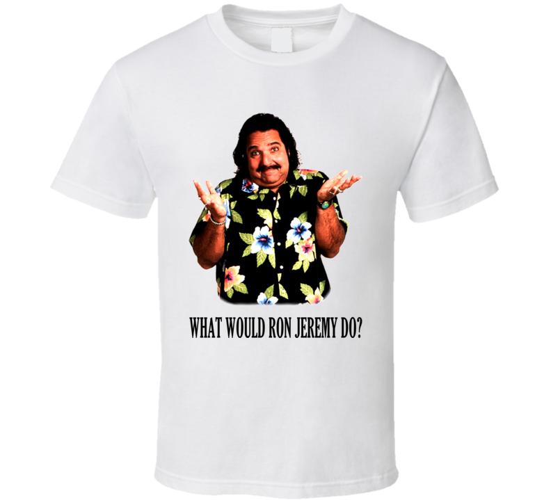 Ron Jeremy T Shirt