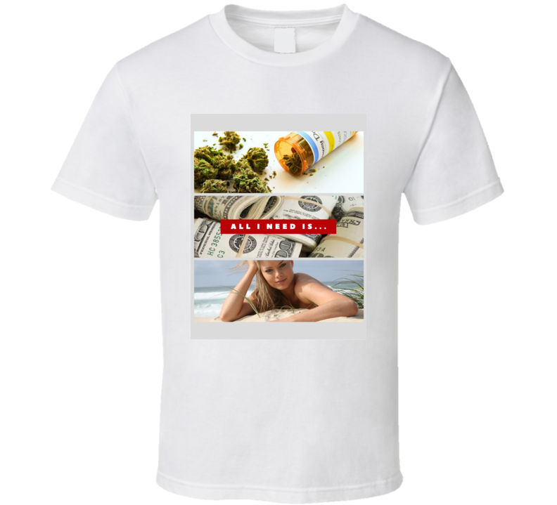 All I Need Is Weed, Money And Margot Robbie Funny Movie T Shirt