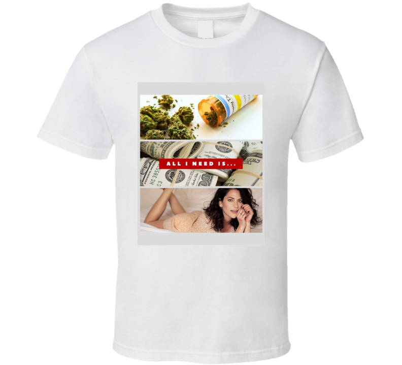 All I Need Is Weed, Money And Inbar Lavi Funny Movie Tv Show T Shirt