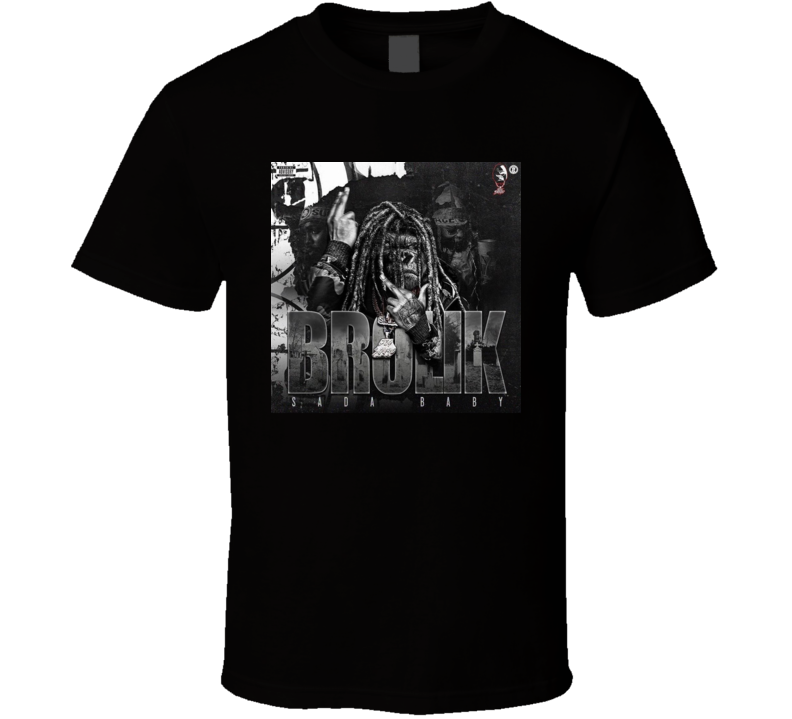 Sada Baby Brolik Rap Hip Hop Mixtape Music T Shirt