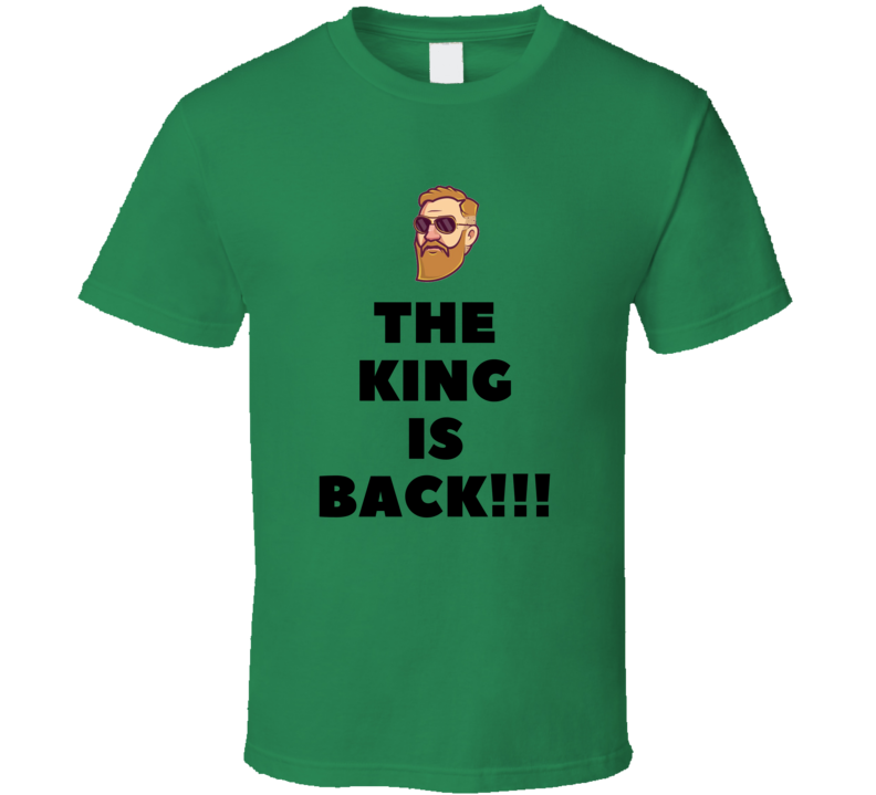 Conor Mcgregor The King Is Back Mma Fight Sport T Shirt
